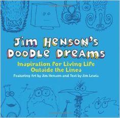 """Jim Henson's Doodle Dreams"" by Jim Henson and Jim Lewis (ADULT NON-FICTION)"