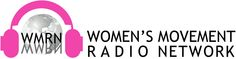 Women's Movement Radio Network features a multitude of  upcoming programs providing women with a forum for compelling, open dialogue about women issues and the reality of daily living for the modern woman.