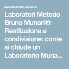 Laboratori Metodo Bruno Munari®: Restituzione e condivisione: come si chiude un Laboratorio Munari®?