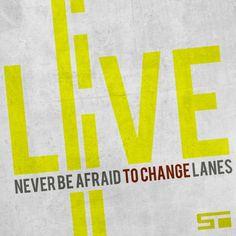 Never be afraid to change lanes - motivaSHAUN