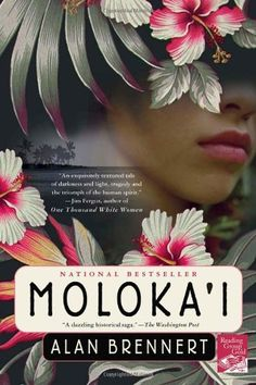 Historical fiction about the island of Moloka'i when it was used as a quarantine for Hawaiians with leprosy.