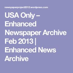 USA Only – Enhanced Newspaper Archive Feb 2013 | Enhanced News Archive
