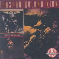 Roland Kirk - Inflated Tear/ Inventions