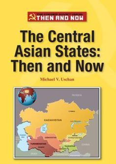 The Central Asian States: Then and Now