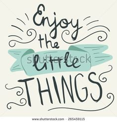 'Enjoy the little things' hand lettering quote. Hand drawn typography poster - stock vector