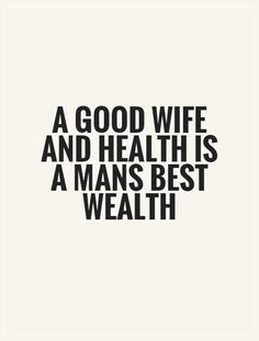 a-good-wife-and-health-is-a-mans-best-wealth-quote-