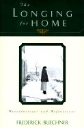 The Longing for Home: Reflections at Midlife - Buechner, Frederick