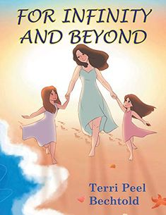 New Children's Book For Infinity and Beyond : Terri Peel Bechtold Best Children Books, Childrens Books, New Children's Books, Good Books, Life Happens, Shit Happens, Four Letter Words, Daughter Love, Daughters