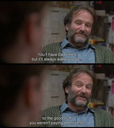 good will hunting ~ robin williams Pretty Words, Beautiful Words, Citations Film, Film Quotes, Good Movie Quotes, Quotes From Movies, Romantic Movie Quotes, Movie Lines, Bad Timing