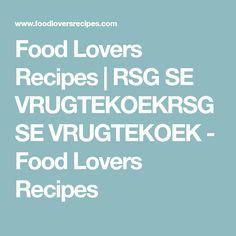 Food Lovers Recipes | RSG SE VRUGTEKOEKRSG SE VRUGTEKOEK - Food Lovers Recipes