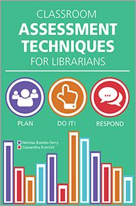 LIS Trends: BOOK (2015) Classroom Assessment Techniques for Librarians