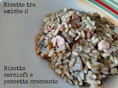 #Risotto #carciofi e #pancetta croccante #ricettetraamiche