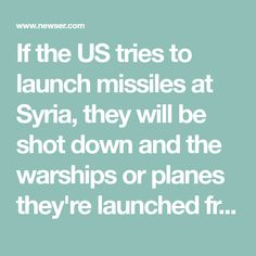 If the US tries to launch missiles at Syria, they will be shot down and the warships or planes they're launched from will become targets, Russia's ambassador to Lebanon said Tuesday night, echoing... World News Summaries. | Newser