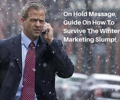 On Hold Message Ideas to Help You Survive the Winter Marketing Slump! - See more at: http://www.onholdinc.com/mohblog/on-hold-message-ideas-to-help-you-survive-the-winter-marketing-slump/