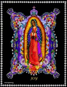 Our Lady of Guadalupe Virgin of Guadalupe Queen of the Universe Mother Earth Mother of All Queen of Heaven The Wondrous Lady Lady of the Light Mother Mary Blessed Mother Mother Spirit The Glorious Lady Mary full of Grace Blessed art thou... Jesus Earth Mother Durga Devi Adi shakti Heavenly Mother Great goddess mother Nature Gaia Crone Archetypical Mother Earth Goddess Maya Mary Magdalene Mara Pachamama Rhea Terra Nu Gua Venus Athena Coatlicue Timothy Helgeson