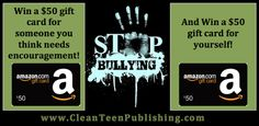 Clean Teen Publishing: $100 Giveaway- Help Stop Bullying (Clean Teen Publishing's Bullying Awareness Month Giveaway)