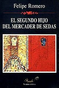 Felipe Romero: El segundo hijo del mercader de sedas