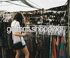 Go Thrift Shopping / Bucket List Ideas / Before I Die check Bucket List For Girls, Best Friend Bucket List, Summer Bucket Lists, Teenage Bucket Lists, Bucketlist Ideas, Summer Goals, Before I Die, Living At Home, Frugal Living