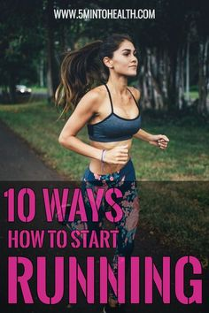 10 Ways - How To Start Running via @5mintohealth