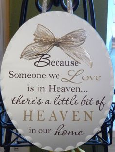 Cher's Signs by Design: Board, Tile or Mirror - Because someone we love is in Heaven.There is a little bit of Heaven in our home what a great c-mas present Vinyl Crafts, Vinyl Projects, Projects To Try, Sympathy Gifts, Sympathy Verses, Mothers Day Quotes, Before Us, Silhouette Projects, Christmas Bulbs