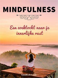 Wat is Mindfulness? Alles over Mindfulness en de voordelen hiervan! Mindfulness Quotes, Positive Mindset, Yoga Meditation, Self Improvement, True Quotes, Law Of Attraction, Reiki, Philosophy, Affirmations