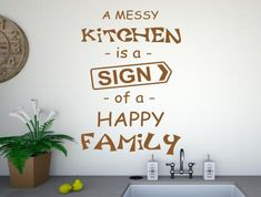 A funny quote kitchen wall sticker that reads A messy kitchen is the sign of a happy family The stickers are individually cut from premium grade wall Sad Quotes, Happy Quotes, Motivational Quotes, Family Wall Art, Messy Kitchen, Kitchen Quotes, Christian Relationships, Happy Birthday Funny, Bday Cards