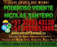YO NICOLAS SANTEIRO, BRUJO DE BRUJOS, TE OFREZCO LIGAS Y AMARRES EN TAN SOLO 13 MINUTOS. LLAMAME! Pasto - Clasiesotericos Colombia