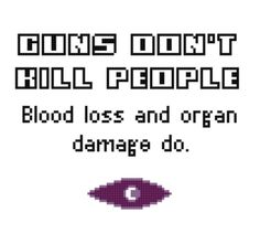 Guns Don't Kill People Cross Stitch PDF Pattern - Welcome To Nightvale