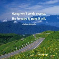 Money won't create success - Nelson Mandela : Inspiration Image Motivational Videos For Success, Motivational Speeches, Amazing Inspirational Quotes, Inspiring Quotes About Life, Animal House Quotes, Government Quotes, Nelson Mandela Quotes, Facebook Cover Images, Picture Source