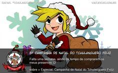 8ª Campanha De Natal Do Tchulanguero Feliz - Falta uma semana, ainda dá tempo de comprarem os meus presentes :D #VaoJogar #Especial #VideoGame #VideoGames #Jogos #Games #CampanhaDeNatalDoTchulangueroFeliz #Natal #Christmas