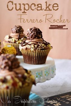 Cupcakes au Ferrero Rocher & au Nutella