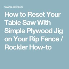 Dado blade how to set up and install stacked dado sets dado how to reset your table saw with simple plywood jig on your rip fence rockler greentooth Image collections