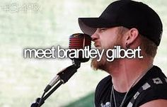 Meet Brantley Gilbert in person. after attending several of his concerts its about time, that i do.