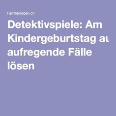 Detektivspiele: Am Kindergeburtstag aufregende Fälle lösen Spy Games For Kids, Birthday Party Games For Kids, Spy Party, Birthday Bash, Diy For Kids, Happy Birthday, Birthday Parties, Detective Party, Kindergarten Games