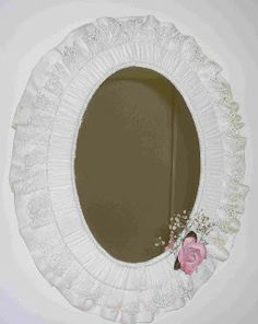 Simpleliving: Shabby Chic Fabric Mirror ! complete tutorial, using 3 layers of white ruffled fabric or lace