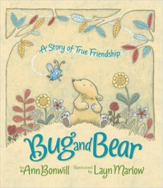 Bug and Bear: A Story of True Friendship: Ann Bonwill: 9780761459026: Amazon.com: Books