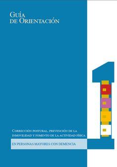 Acceso gratuito. Guía de Orientación. Corrección postural, prevención de la inmovilidad y fomento de la actividad física en personas mayores con demencia