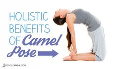 #CamelPose is great for stretching your core, but did you know it has #holistic benefits? http://www.doyouyoga.com/the-holistic-benefits-of-camel-pose/