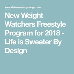 New Weight Watchers Freestyle Program for 2018 - Life is Sweeter By Design