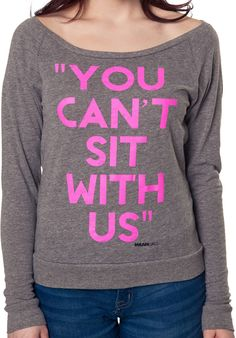 Cant Sit With Us Mean Girls Shirt: Mean Girls Juniors T-shirt