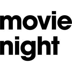 Movie Night ❤ liked on Polyvore featuring text, phrase, quotes and saying