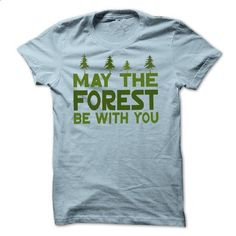 May the Forest be With you - Earth Day 2015 - #tshirt outfit #tshirt stamp. BUY NOW => https://www.sunfrog.com/Holidays/May-the-Forest-be-With-you--Earth-Day-2015.html?68278