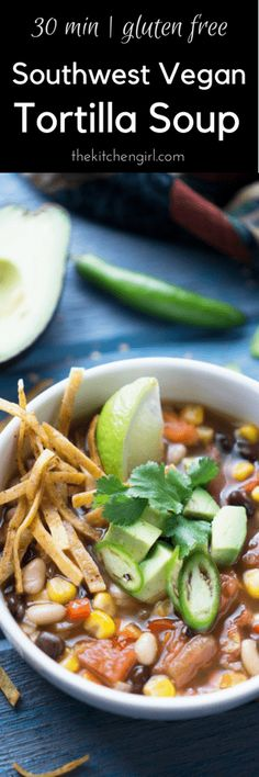 Easy, scrumptious, ready in 30! Southwest Vegan Tortilla Soup has veggies, black beans, pintos, tomatoes, and chipotle. #healthymexicanfood #tortillasoup #vegansoup #glutenfreesoup #chipotle #southwestrecipe
