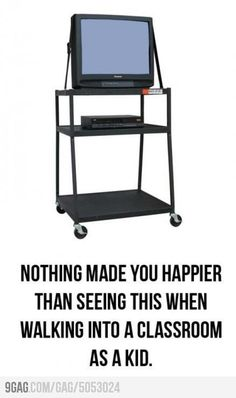 As a teacher, this makes me happy too...Means I can actually sit down and get some work done!