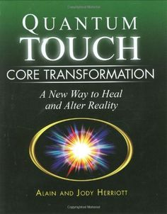 Quantum-Touch Core Transformation: A New Way to Heal and Alter Reality by Alain Herriott, http://www.amazon.com/dp/1556437811/ref=cm_sw_r_pi_dp_mXNfrb1KQEEYC