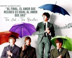 Curiosidades De La Musica Al Final El Amor Que Recibes Es Igual Al Amor Que Das Fue La Ultima Frase De La Ultima Canci The Beatles Spanish Quotes Smile Word