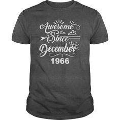 Awesome Since December 1966 Birthday TShirt #December #Birthday #gift #shirt