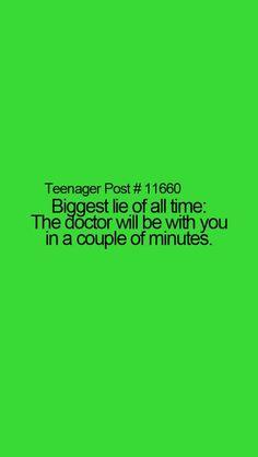 Teenager post , True!!! It takes like half an hour!!!!