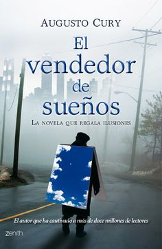 EL VENDEDOR DE SUEÑOS. La novela que regala ilusiones - AUGUSTO CURY http://www.quelibroleo.com/el-vendedor-de-suenos-la-novela-que-regala-ilusiones#criticas