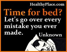 Mental illness quote - Time for bed? Let's go over every single mistake you've ever made. DON'T RUMINATE,